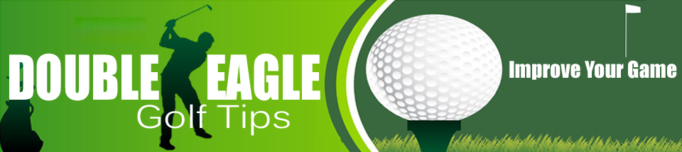 Double Eagle Golf Tips